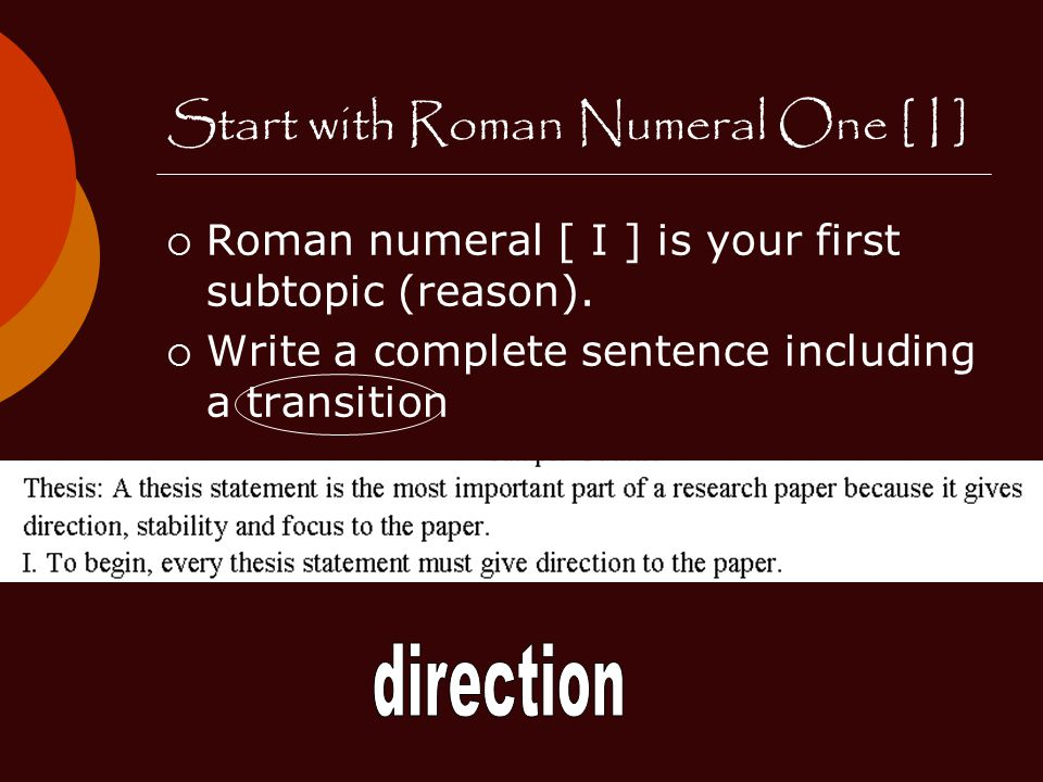 Start with Roman Numeral One [ I ]